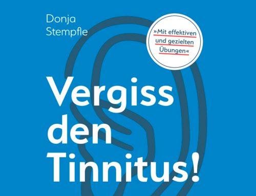 Donja Stempfle: Vergiss den Tinnitus! Und Heilung gibt es doch