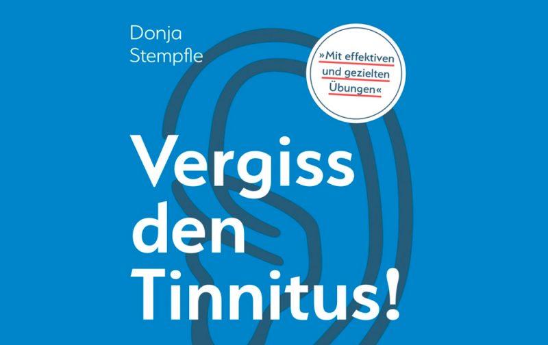 Donja Stempfle - Vergiss den Tinnitus - Und Heilung gibt es doch